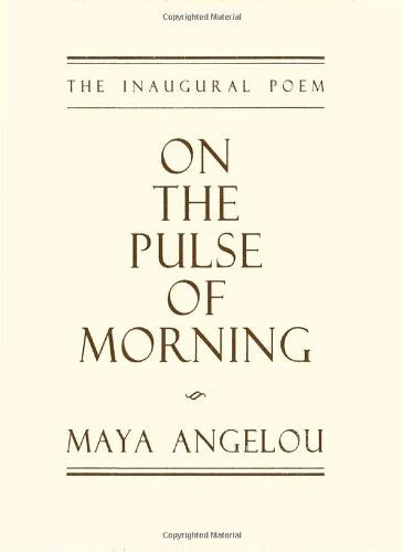 On the Pulse of Morning: Angelou, Maya