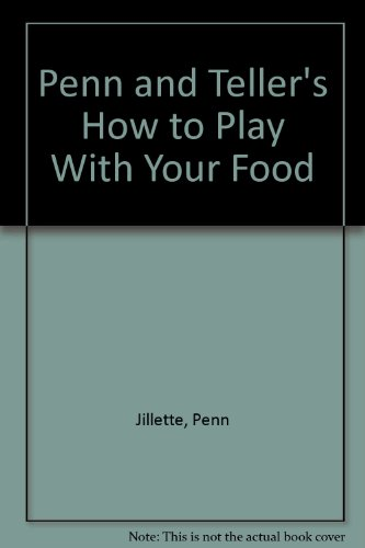 Penn and Teller's How to Play with your Food (0679748415) by Jillette, Penn