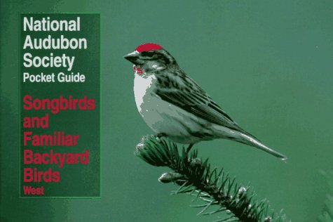 9780679749257: NAS Pocket Guide to Songbirds and Familiar Backyard Birds: Western Region (National Audubon Society Pocket Guides)