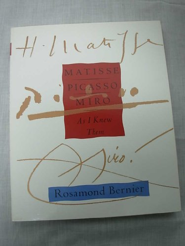 Matisse, Picasso, Miro--as I Knew Them: Rosamond Bernier