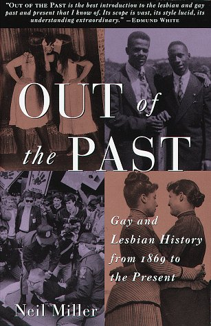 9780679749882: Out of the Past: Gay and Lesbian History from 1869 to the Present