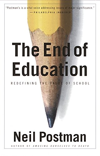 9780679750314: The End of Education: Redefining the Value of School