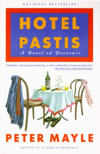Hotel Pastis. A Novel of Provence