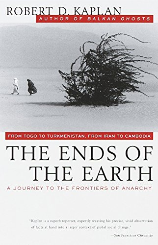 9780679751236: The Ends of the Earth: From Togo to Turkmenistan, from Iran to Cambodia, a Journey to the Frontiers of Anarchy