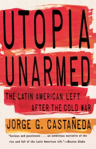 Utopia Unarmed: The American Left After the Cold War