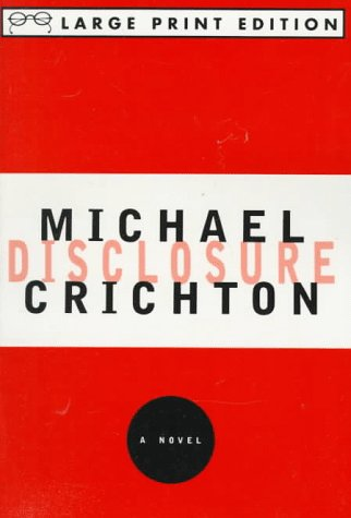 Disclosure: A Novel (Random House Large Print): Michael Crichton