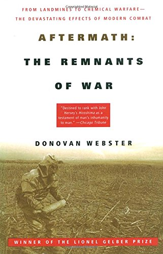 9780679751533: Aftermath: The Remnants of War: From Landmines to Chemical Warfare--The Devastating Effects of Modern Combat