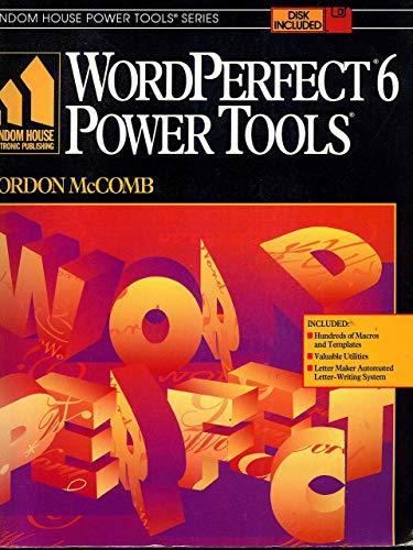 9780679751564: WordPerfect 6.0 Power Tools, Macros, Templates and More (Random House Power Tools Series)