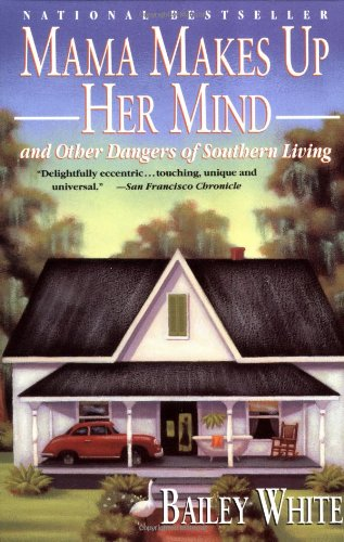 9780679751601: Mama Makes Up Her Mind: And Other Dangers of Southern Living