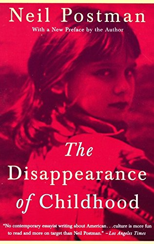 9780679751663: The Disappearance of Childhood