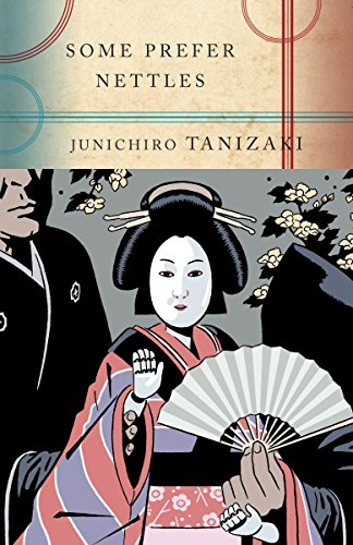 Some Prefer Nettles: Tanizaki, Junichiro
