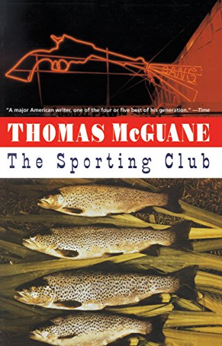 The Sporting Club 9780679752905 Two old friends strike up an old feud filled with dangerous games on the vast preserve of their hunting club in this rollicking story of