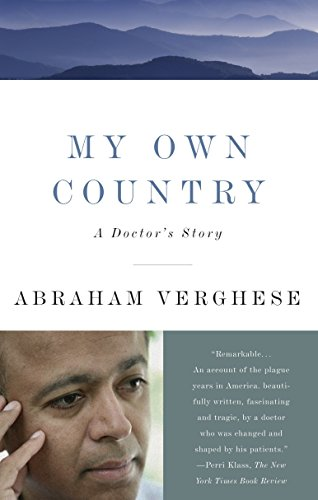 My Own Country : A Doctor's Story: Abraham Verghese