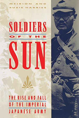 9780679753032: Soldiers of the Sun: The Rise and Fall of the Imperial Japanese Army