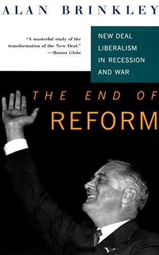 9780679753148: The End Of Reform: New Deal Liberalism in Recession and War