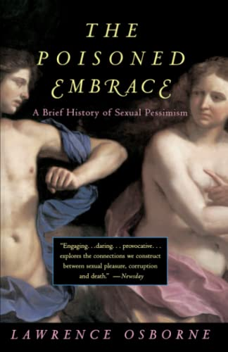 9780679754145: Poisoned Embrace: A Brief History of Sexual Pessimism