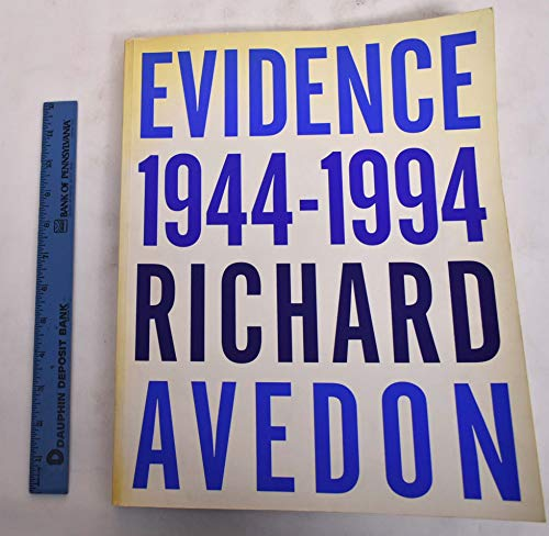 Evidence: Nineteen Forty Four - Nineteen Ninety Four: Avedon, Richard; Livingston, Jane; Gopnik, ...