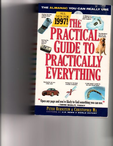 The Practical Guide to Practically Everything: Information You Can Really Use (Practical Guide to ...
