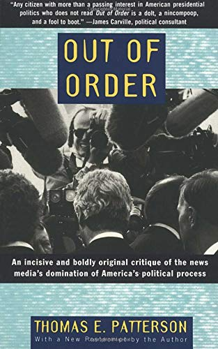 9780679755104: Out of Order: An incisive and boldly original critique of the news media's domination of America's political process