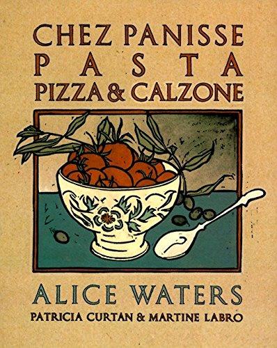 9780679755364: Chez Panisse Pasta, Pizza, & Calzone (Chez Panisse Cookbook Library)