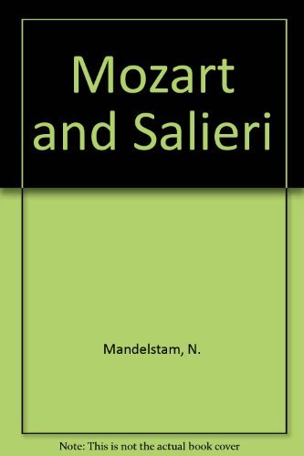 Mozart & Salieri: An Essay on Osip Mandelstam & the Poetic Process: Nadezhda Mandelstam; ...