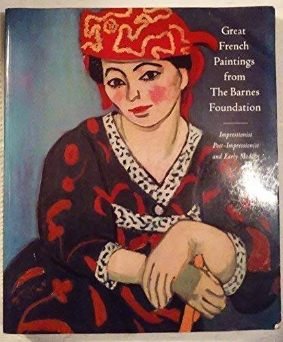 9780679756682: Great French Paintings From the Barnes Foundation: Impressionist, Post Impressionist, and Early Modern