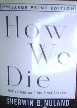 9780679756903: How We Die: Reflections on Life's Final Chapter