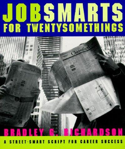 Job Smarts for Twentysomethings: Richardson, Bradley G.
