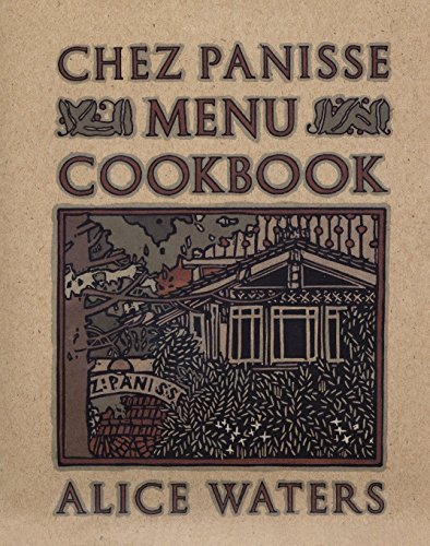 The Chez Panisse Menu Cookbook