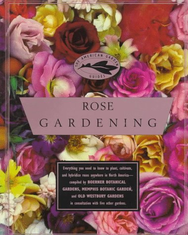 9780679758303: American Garden Guides: Rose Gardening (The American Guides)