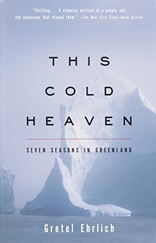 9780679758525: This Cold Heaven: Seven Seasons in Greenland