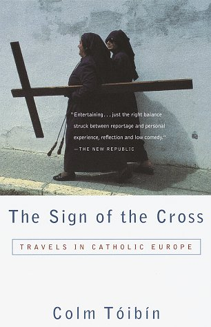 9780679758556: The Sign of the Cross: Travels in Catholic Europe (Vintage Departures)