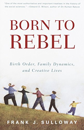 9780679758761: Born to Rebel: Birth Order, Family Dynamics, and Creative Lives
