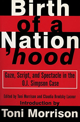 9780679758938: Birth of a Nation'hood: Gaze, Script, and Spectacle in the O. J. Simpson Case
