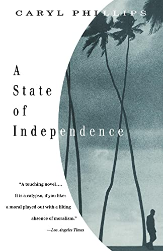 State of Independence, A: Phillips, Caryl