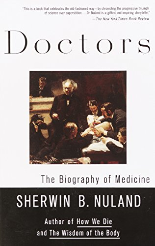 9780679760092: Doctors: The Biography of Medicine