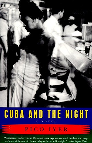 Cuba and the Night: A Novel: Iyer, Pico