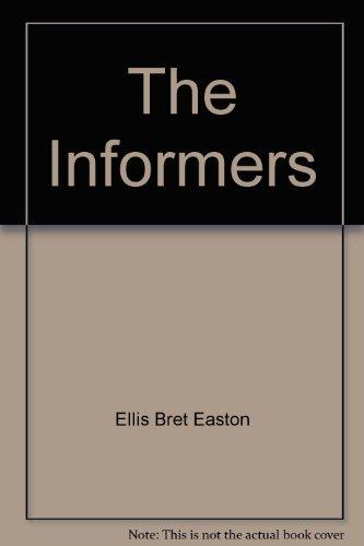 THE INFORMERS-NAT'L RACK SIZE: Bret Easton Ellis
