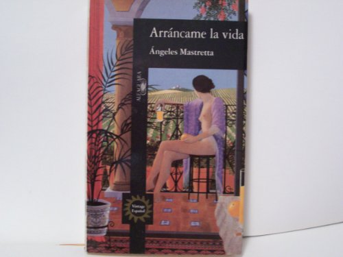 9780679761006: Arrancame La Vida (Mexican Tango)