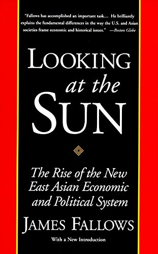 9780679761624: Looking at the Sun: The Rise of the New East Asian Economic and Political System