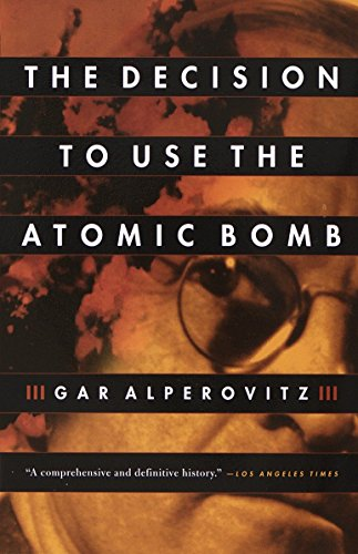 9780679762850: The Decision to Use the Atomic Bomb
