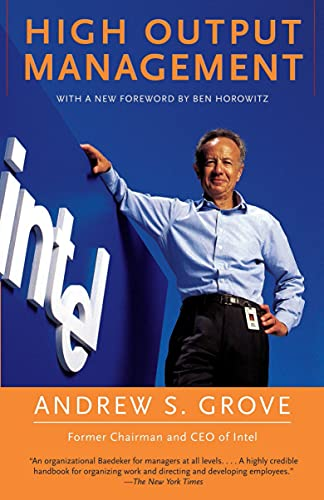 High Output Management: Grove, Andrew S.