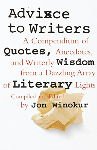 9780679763413: Advice to Writers: A Compendium of Quotes, Anecdotes, and Writerly Wisdom from a Dazzling Array of Literary Lights (Vintage)