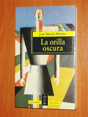 LA Orilla Oscura: The Dark Edge/Spanish (Spanish: Merino, Jose Maria