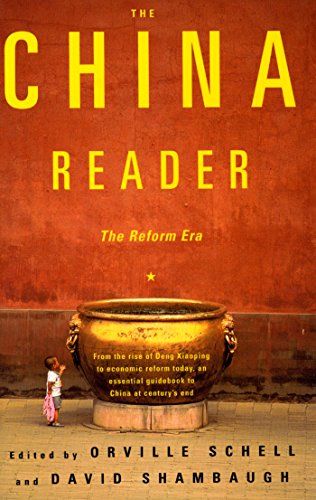 The China Reader: The Reform Era: Orville Schell (Editor), David Shambaugh (Editor)