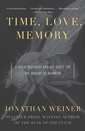 Time, Love, Memory: A Great Biologist and: Weiner, Jonathan