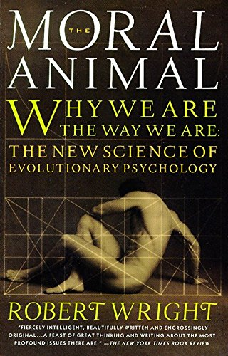 9780679763994: The Moral Animal: Why We Are, the Way We Are: The New Science of Evolutionary Psychology