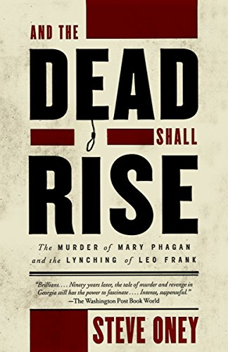 9780679764236: And the Dead Shall Rise: The Murder of Mary Phagan and the Lynching of Leo Frank (Vintage)