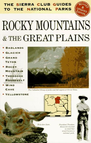The Sierra Club Guide to the National Parks of the Rocky Mountains and the Great Plains (Sierra ...