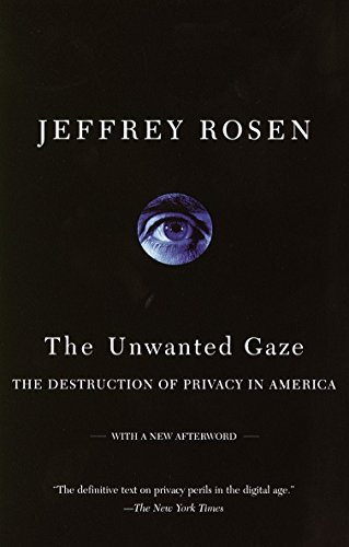 9780679765202: The Unwanted Gaze: The Destruction of Privacy in America